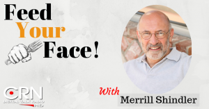 Feed Your Face with Merrill Shindler